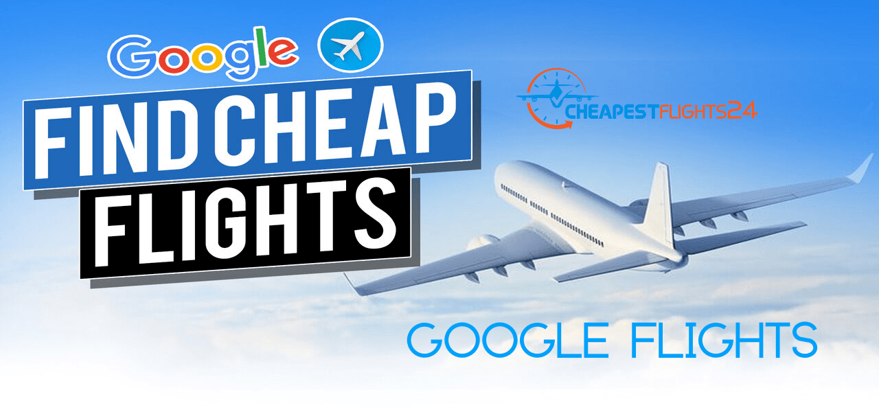 Google Flights Fly Search Book Cheap Flights by Google Flight